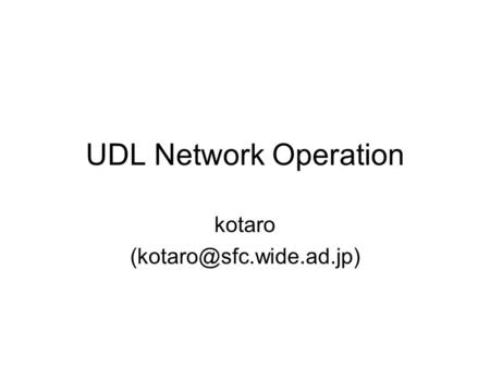UDL Network Operation kotaro
