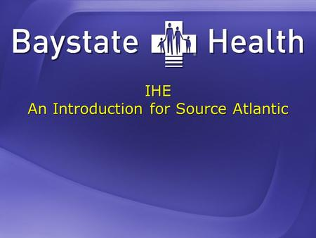 IHE An Introduction for Source Atlantic. IHE PCD: Simplify Specs!