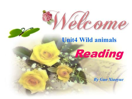 Unit4 Wild animals Reading By Guo Xiaoyue.