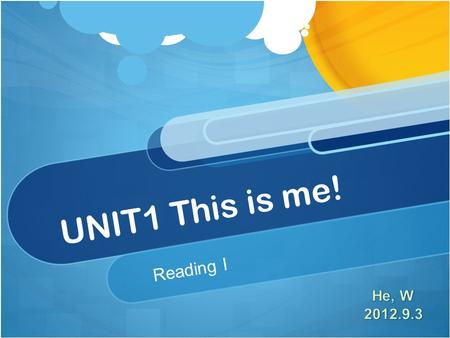 UNIT1 This is me! Reading I. Review What will you say when you want to make new friends? Hello/Hi/Hey! Good morning/afternoon/evening. Whats your name?