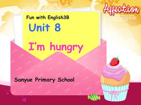Fun with English3B Unit 8 Im hungry Sanyue Primary School.