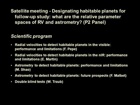 Satellite meeting - Designating habitable planets for follow-up study: what are the relative parameter spaces of RV and astrometry? (P2 Panel) Scientific.