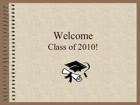 Welcome Class of 2010!. Overview Graduation Requirements Star Groups (homeroom) Additional Information College Knowledge Paying For College Getting It.