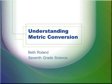 Understanding Metric Conversion