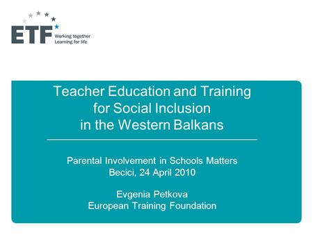 Teacher Education and Training for Social Inclusion in the Western Balkans ______________________________________________________________ Parental Involvement.