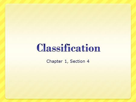 Classification Chapter 1, Section 4.