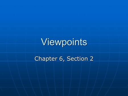 Viewpoints Chapter 6, Section 2.
