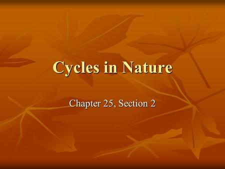 Cycles in Nature Chapter 25, Section 2.