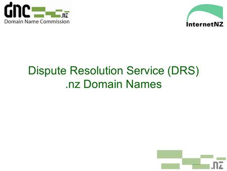 Dispute Resolution Service (DRS).nz Domain Names.