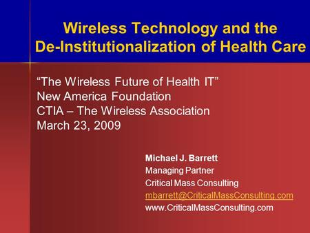 Michael J. Barrett Managing Partner Critical Mass Consulting  Wireless Technology and.