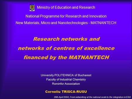 26th April 2004, From networking at the national scale to the integration in ERA National Programme for Research and Innovation New Materials, Micro and.