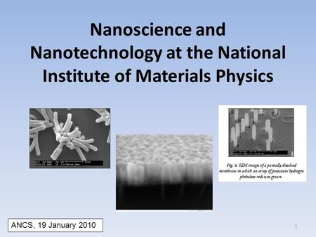 Nanoscience and Nanotechnology at the National Institute of Materials Physics ANCS, 19 January 2010 1.