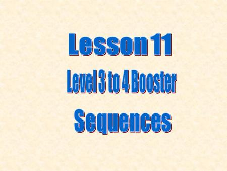 Lesson 11 Level 3 to 4 Booster Sequences.