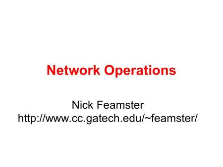 Network Operations Nick Feamster