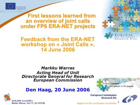 ERA-NETERA-NET 1 First lessons learned from an overview of joint calls under FP6 ERA-NET projects First lessons learned from an overview of joint calls.