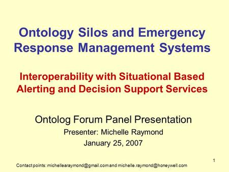 Contact points: and 1 Ontology Silos and Emergency Response Management Systems Interoperability.