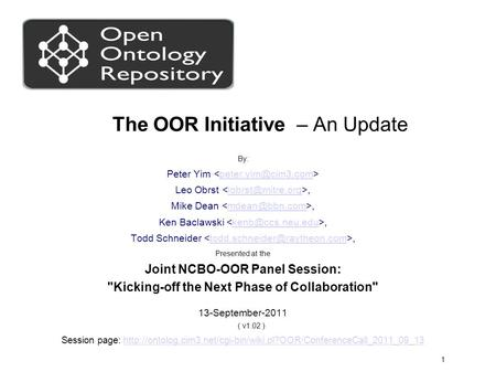 1 The OOR Initiative – An Update By: Peter Yim Leo Mike Ken Todd.