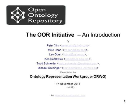 1 The OOR Initiative – An Introduction By: Peter Yim Mike Leo Ken