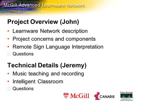 Learnware Network description Project concerns and components Remote Sign Language Interpretation Questions Technical Details (Jeremy) Music teaching.