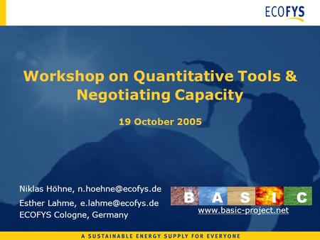 Workshop on Quantitative Tools & Negotiating Capacity 19 October 2005 Niklas Höhne, Esther Lahme, ECOFYS Cologne,
