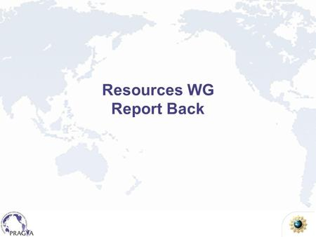 Resources WG Report Back. Account Creation Complaint –Too difficult to obtain user account on all resources Observations –Just ask Cindy and she will.