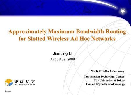 Page 1 Approximately Maximum Bandwidth Routing for Slotted Wireless Ad Hoc Networks Approximately Maximum Bandwidth Routing for Slotted Wireless Ad Hoc.