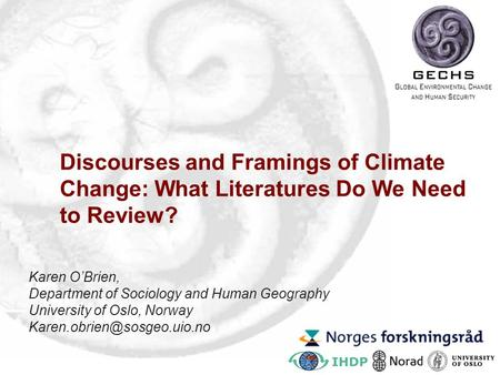 Discourses and Framings of Climate Change: What Literatures Do We Need to Review? To realize synergies there is a need to indentify common objectives for.