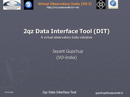 2qz Data Interface Tool Virtual Observatory-India (VO-I)  30/09/2004 2qz Data Interface Tool (DIT)