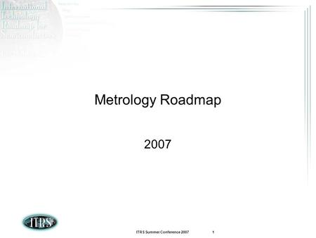 Metrology Roadmap 2007.