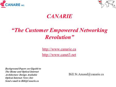 CANARIE The Customer Empowered Networking Revolution   Background Papers on Gigabit to The Home and Optical Internet.