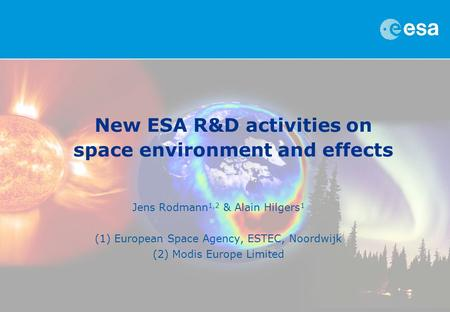 New ESA R&D activities on space environment and effects