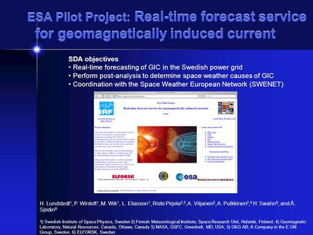ESA Pilot Project: Real-time forecast service for geomagnetically induced current H. Lundstedt 1, P. Wintoft 1, M. Wik 1, L. Eliasson 1, Risto Pirjola.