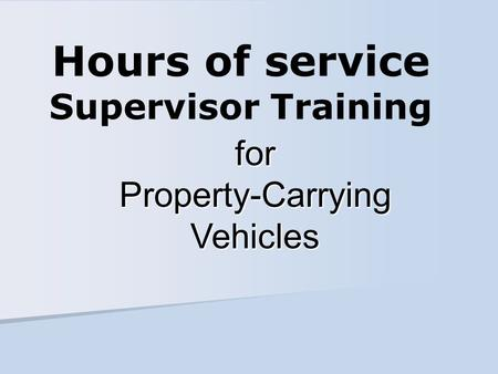 Hours of service Supervisor Training for Property-Carrying Vehicles.