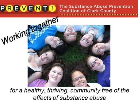 for a healthy, thriving, community free of the effects of substance abuse.