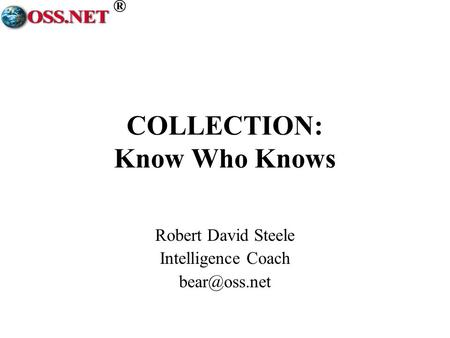 ® COLLECTION: Know Who Knows Robert David Steele Intelligence Coach