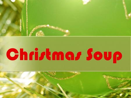 Christmas Soup. Christmas Soup This is a soup that we, in Portugal, usually eat all year, but in christmas this soup becomes special, with more ingredients.