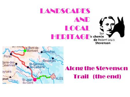 LANDSCAPES AND LOCAL HERITAGE Along the Stevenson Trail (the end)