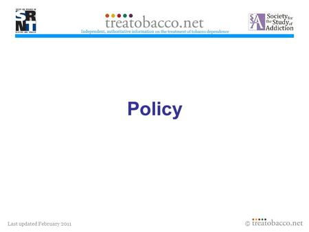 Last updated February 2011 Policy treatobacco.net.