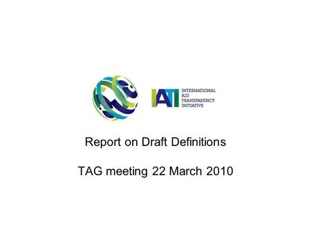 Report on Draft Definitions TAG meeting 22 March 2010.