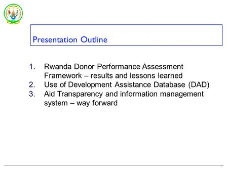 Donor Performance Assessment Framework – results and lessons learnt on transparency and mutual accountability - Rwanda - John Bosco Ndaruhutse External.