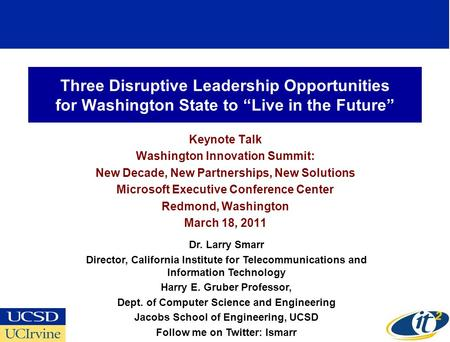 Three Disruptive Leadership Opportunities for Washington State to Live in the Future Keynote Talk Washington Innovation Summit: New Decade, New Partnerships,
