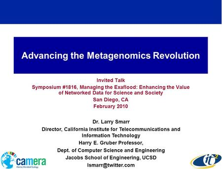 Advancing the Metagenomics Revolution Invited Talk Symposium #1816, Managing the Exaflood: Enhancing the Value of Networked Data for Science and Society.