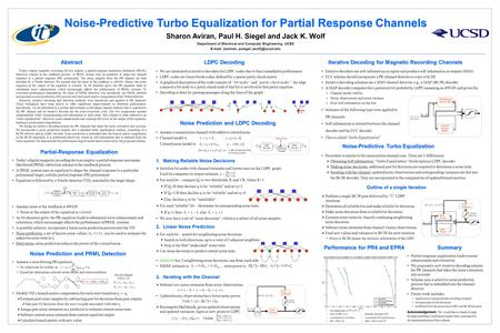 Noise-Predictive Turbo Equalization for Partial Response Channels Sharon Aviran, Paul H. Siegel and Jack K. Wolf Department of Electrical and Computer.