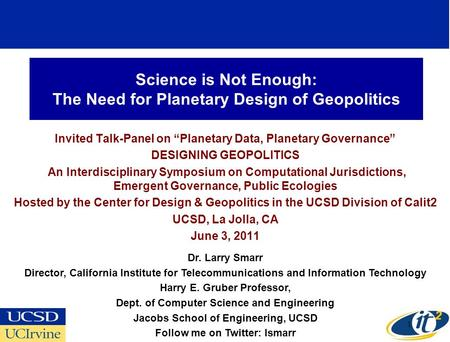 Science is Not Enough: The Need for Planetary Design of Geopolitics Invited Talk-Panel on Planetary Data, Planetary Governance DESIGNING GEOPOLITICS An.