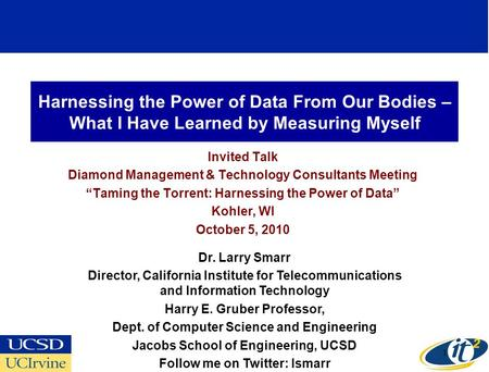 Harnessing the Power of Data From Our Bodies – What I Have Learned by Measuring Myself Invited Talk Diamond Management & Technology Consultants Meeting.