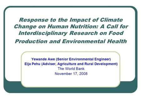 Response to the Impact of Climate Change on Human Nutrition: A Call for Interdisciplinary Research on Food Production and Environmental Health Yewande.