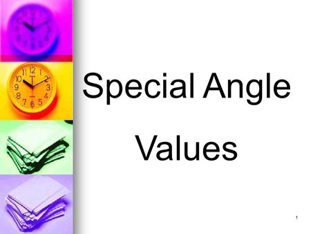 1 Special Angle Values. 2 Directions A slide will appear showing a trig function with a special angle. Say the value aloud before the computer can answer.