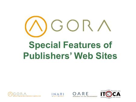 Special Features of Publishers Web Sites. Objectives Review standard features via Elsevier website Identify special features in the websites of the following.