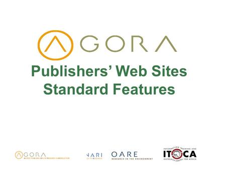Publishers Web Sites Standard Features. Objectives Access publishers websites Identify general features available on most publishers websites Know how.