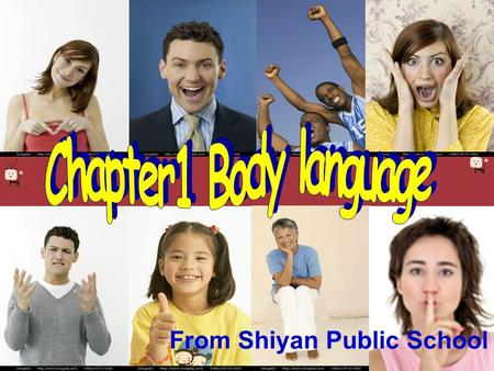 Chapter1 Body language From Shiyan Public School.